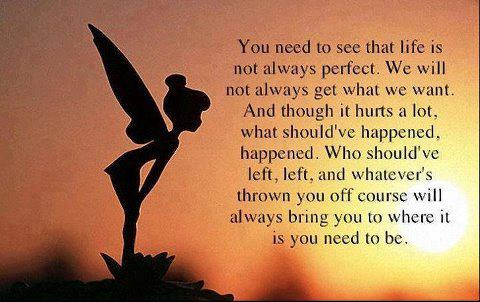 You need to see that life is not always perfect
