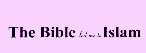 The Bible Led Me To islam 1