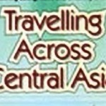 Travelling Across Central Asia