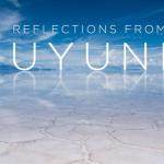 Reflections from Uyuni
