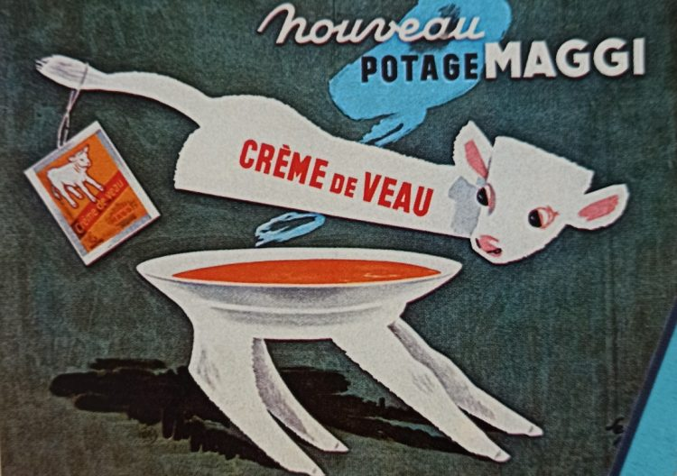 A 1956 poster for veal soup, freeze-dried by the Swiss food Manufacture Maggi.